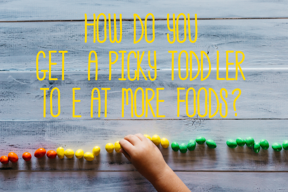 how to get a picky eater toddler to eat more foods
